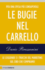 """""""Le bugie nel carrello"""" di Dario Bressanini"""