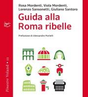 """""""Guida alla Roma ribelle"""" di R. Mordenti, V. Mordenti, L. Sansonetti, G. Santoro"""