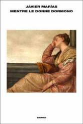 """Mentre le donne dormono"" di Javier Marías"