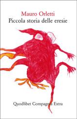 """""""Piccola storia delle eresie"""" di Mauro Orletti"""