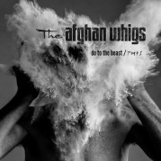 """""""Do to the Beast"""" degli Afghan Whigs"""