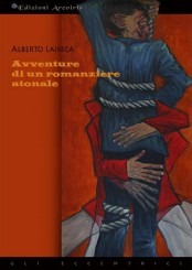 """""""Avventure di un romanziere atonale"""" di Alberto Laiseca"""