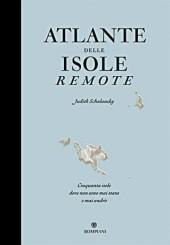 """""""Atlante delle isole remote"""" di Judith Schalansky"""