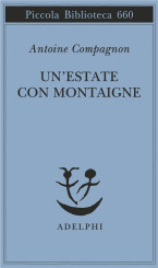 """""""Un'estate con Montaigne"""" di Antoine Compagnon"""