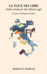"""""""La voce dei libri""""<br/> a cura di Matteo Eremo"""