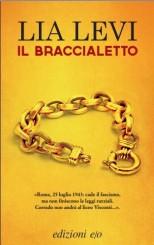 """""""Il braccialetto"""" <br/>di Lia Levi"""