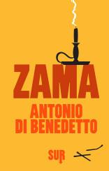 """""""Zama""""<br/> di Antonio Di Benedetto"""