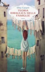 """""""Teoria idraulica delle famiglie"""":<br/> a tu per tu con Elisa Casseri"""