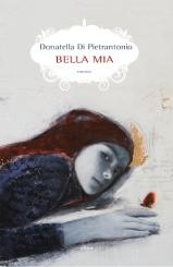 """""""Bella mia""""<br/> di Donatella Di Pietrantonio"""