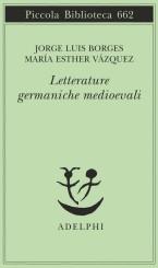 """""""Letterature germaniche medioevali""""<br/> di Jorge Luis Borges e María Esther Vázquez"""