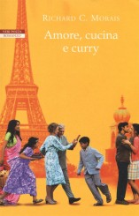 """Amore, cucina e curry""<br/> di Richard C. Morais"