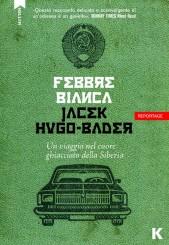 """Febbre bianca""<br/> di Jacek Hugo-Bader"