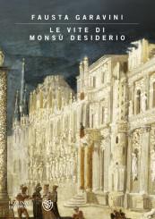 """""""Le vite di Monsù Desiderio""""<br/> di Fausta Garavini"""
