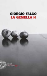 """""""La gemella H"""" di Giorgio Falco"""