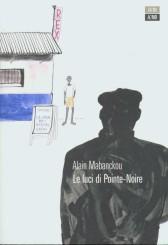 """""""Le luci di Pointe-Noire""""<br/> di Alain Mabanckou"""
