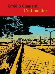 """""""L'ultimo dio""""<br/> di Emidio Clementi"""