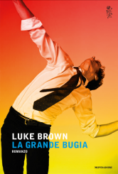 """La grande bugia"" <br/>di Luke Brown"