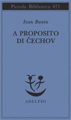 """""""A proposito di Čechov"""" <br/>di Ivan Bunin"""