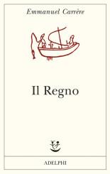 """Il Regno"" <br/>di Emmanuel Carrère"