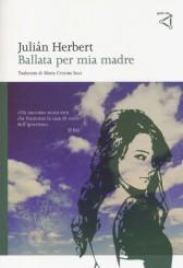 """""""Ballata per mia madre"""" <br/>di Julián Hebert"""