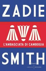 """L'ambasciata di Cambogia"" di Zadie Smith"