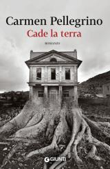 """Cade la terra"" </br> di Carmen Pellegrino"