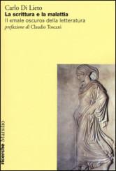 """""""La scrittura e la malattia"""" <br/>di Carlo Di Lieto"""