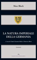 """""""La natura imperiale della Germania"""" <br/>di Marc Bloch"""
