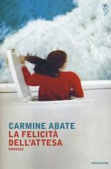 """""""La felicità dell'attesa"""" <br/>di Carmine Abate"""