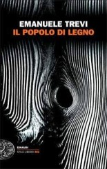 """""""Il popolo di legno"""" <br/>di Emanuele Trevi"""