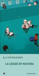 """""""La legge di natura"""" <br/>di Kari Hotakainen"""