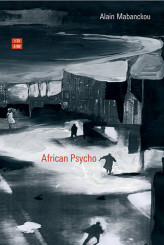 """African Psycho"" <br/>di Alain Mabanckou"