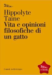 """""""Vita e opinioni filosofiche di un gatto"""" <br/>di Hippolyte Taine"""