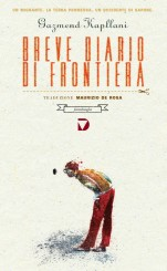 """""""Breve diario di frontiera"""" <br/>di Gazmend Kapllani"""