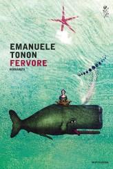 """""""Fervore"""" <br/>di Emanuele Tonon"""