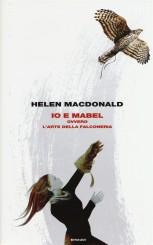"""Io e Mabel"" </br> di Helen Macdonald"