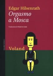 """""""Orgasmo a Mosca"""" </br>di Edgar Hilsenrath"""
