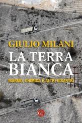 """""""La terra bianca"""" </br> di Giulio Milani"""