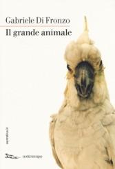 """""""Il grande animale"""" </br>di Gabriele Di Fronzo"""