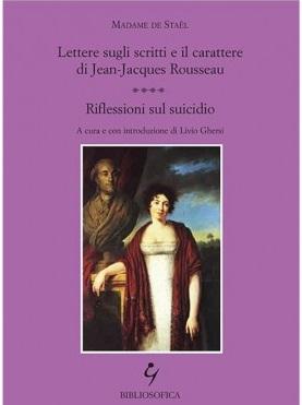 Lettere sugli scritti e il carattere di Jean Jacques Rousseau – Riflessioni sul suicidio