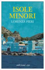 """""""Isole minori"""" </br> di Lorenza Pieri"""
