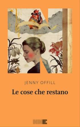 Copertina di Le cose che restano di Jenny Offill