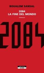 """""""2084"""" di Boualem Sansal e """"Sottomissione"""" di Michel Houellebecq a confronto"""