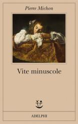 """""""Vite minuscole"""" </br>di Pierre Michon"""
