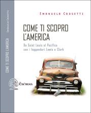 """""""Come ti scopro l'America"""" </br>di Emanuela Crosetti"""