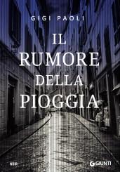 """""""Il rumore della pioggia"""" </br> di Gigi Paoli"""