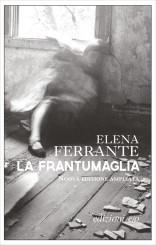 """""""La frantumaglia"""" </br>di Elena Ferrante"""