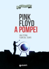"""Pink Floyd a Pompei"" </br>di The Lunatics"