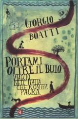 """""""Portami oltre il buio"""" </br>di Giorgio Boatti"""