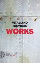 """""""Works"""" </br>di Vitaliano Trevisan"""